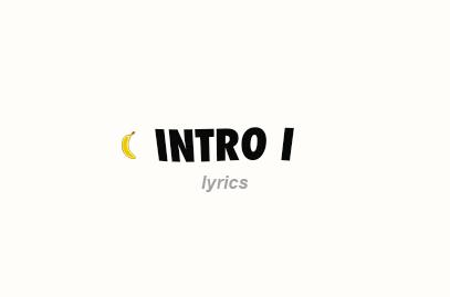 Intro I Lyrics