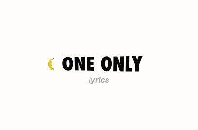 One Only Lyrics